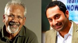 fahadh faasil out of maniratnam new film