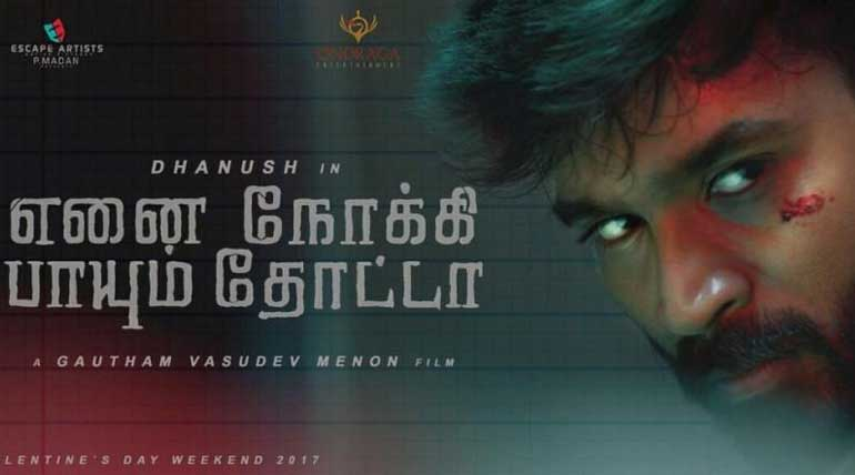 Enai Noki Paayum Thota Dhanush Movie Dropped